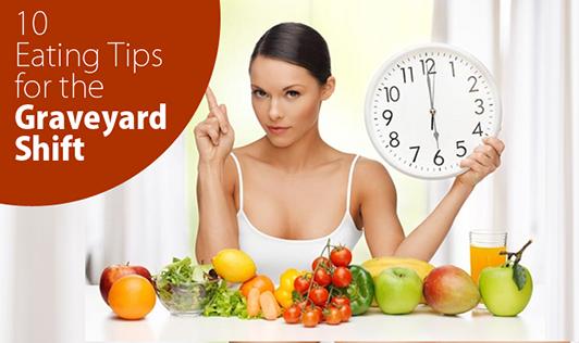 10 Eating Tips for the Graveyard Shift