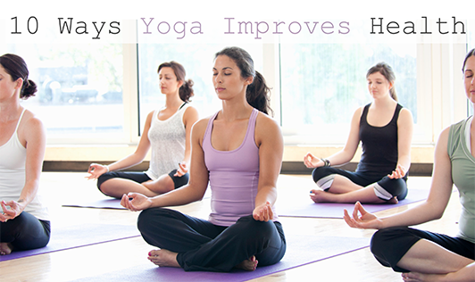10 Ways Yoga Improves Health