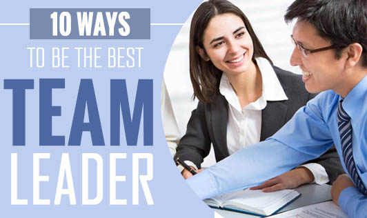 10 Ways to be the Best Team Leader