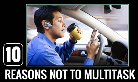 10 reasons NOT to Multitask