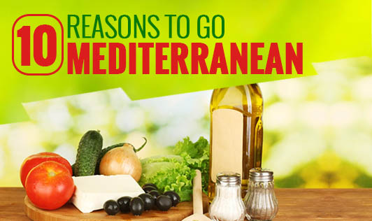 10 reasons to go Mediterranean!