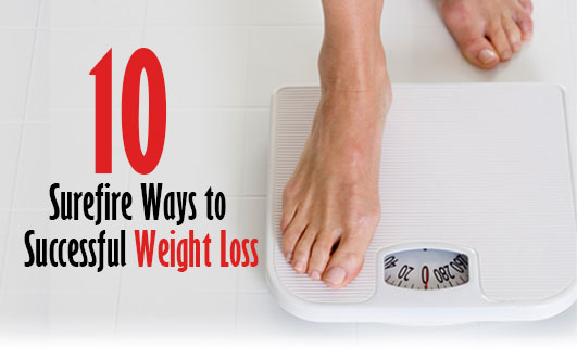 10 surefire ways to successful weight loss