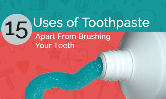 15 Uses of Toothpaste Apart From Brushing Your Teeth