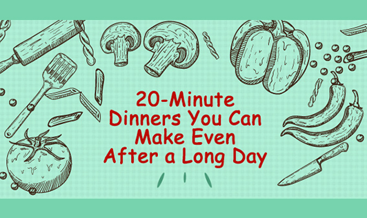 20-minute dinners you can make even after a long day