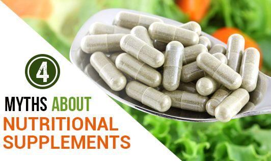 4 Myths About Nutritional Supplements