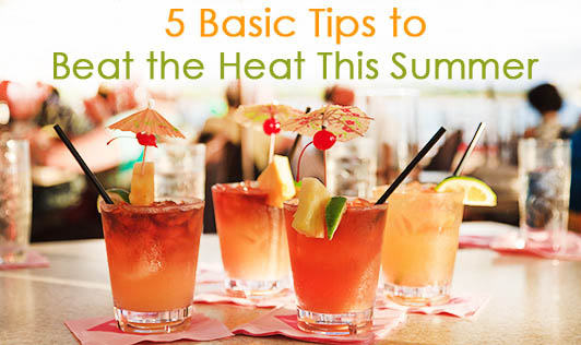 5 Basic Tips to Beat the Heat This Summer