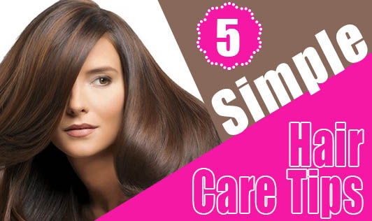 5 Simple Hair Care Tips