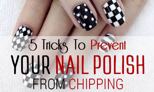 5 Tricks To Prevent Your Nail Polish From Chipping