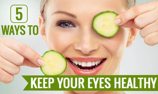 5 Ways to Keep Your Eyes Healthy