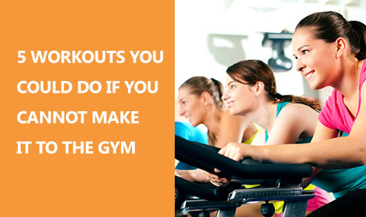 5 Workouts you could do if you cannot make it to the gym