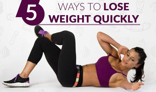 5 ways to lose weight quickly
