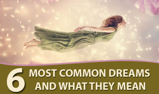 6 Most Common Dreams and What They Mean
