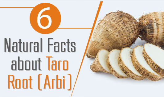 6 Natural Facts about Taro Root (Arbi)
