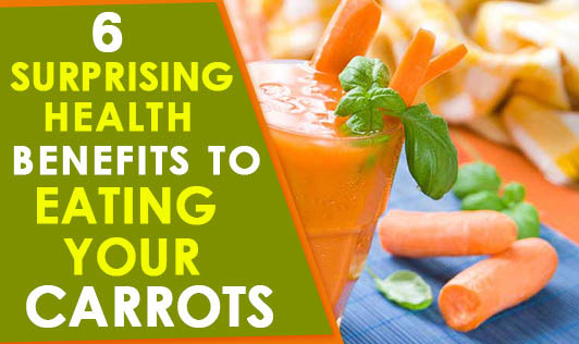 6 Surprising Health Benefits to Eating Your Carrots
