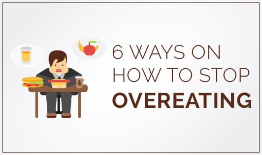 6 ways on how to stop overeating