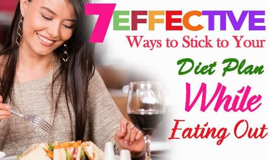 7 Effective Ways to Stick to Your Diet Plan While Eating Out