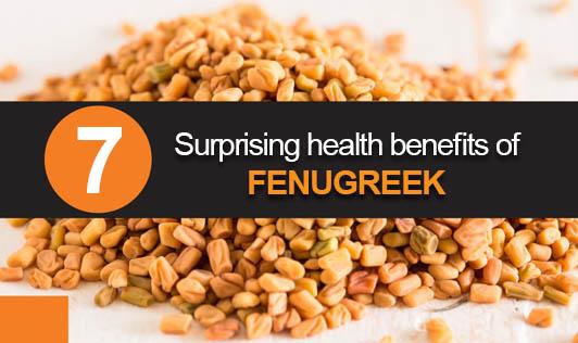 7 Surprising health benefits of fenugreek