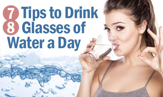 7 Tips to Drink 8 Glasses of Water a Day