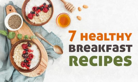 7 healthy breakfast recipes