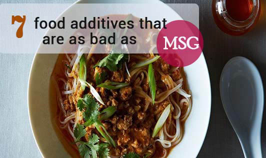 7 food additives that are as bad as MSG