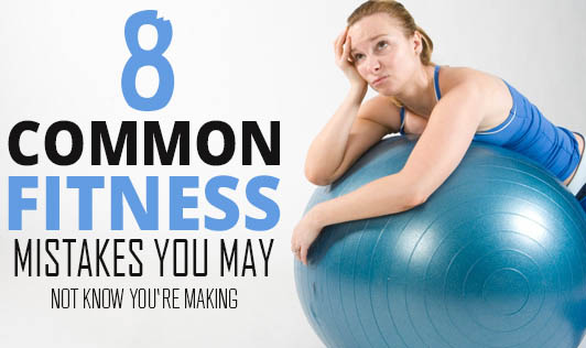 8 common fitness mistakes you may not know you're making