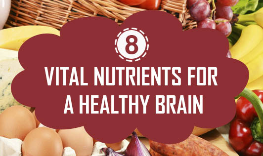 8 vital nutrients for a healthy brain
