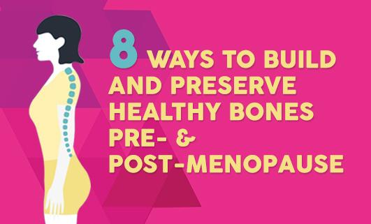 8 ways to preserve healthy bones pre & post menopause
