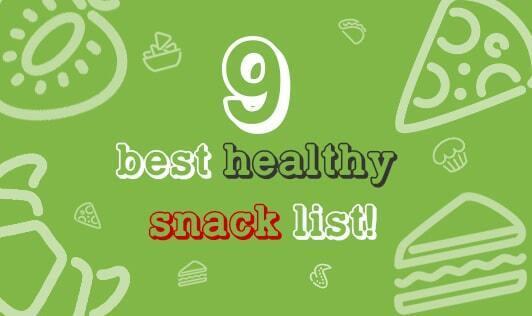 9 best healthy snack list!