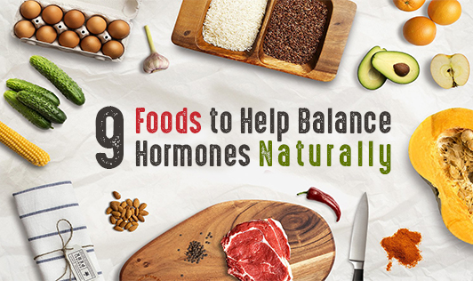 9 food to help balance hormones naturally