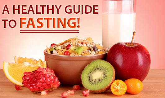 A Healthy Guide To Fasting!