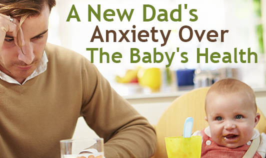 A New Dad's Anxiety Over the Baby's Health