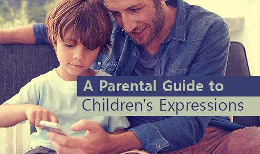 A Parental Guide to Children's Expressions