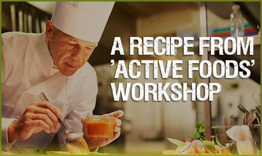 A Recipe From 'Active Foods'  Workshop