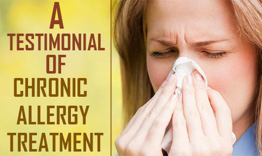 A Testimonial of Chronic Allergy Treatment