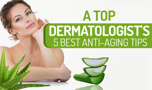 5 Best Anti-Aging Tips From Top Dermatologists