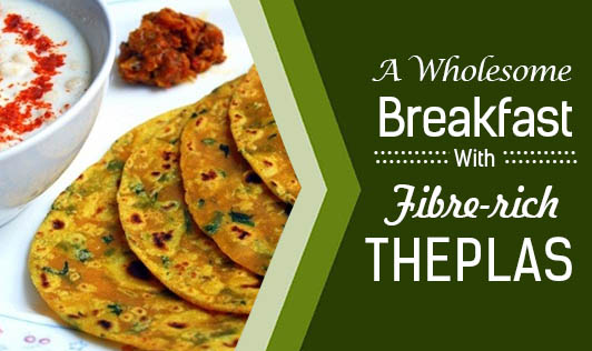 A Wholesome Breakfast With Fibre-rich Theplas