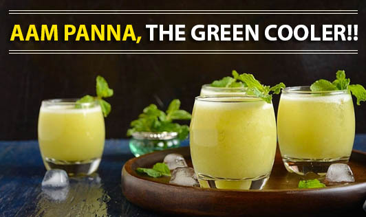 Aam Panna, The Green Cooler!!