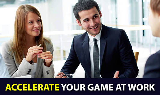 Accelerate Your Game At Work