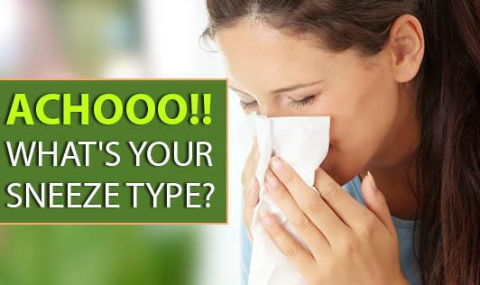 Achooo!! What's your sneeze type?