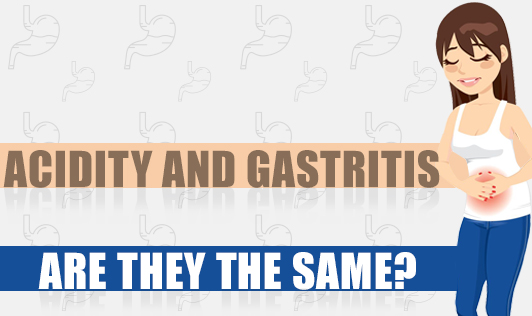 Acidity and Gastritis - Are They The Same?