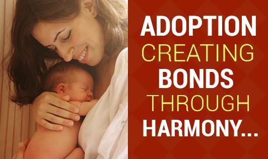 Adoption-Creating  Bonds through Harmony...