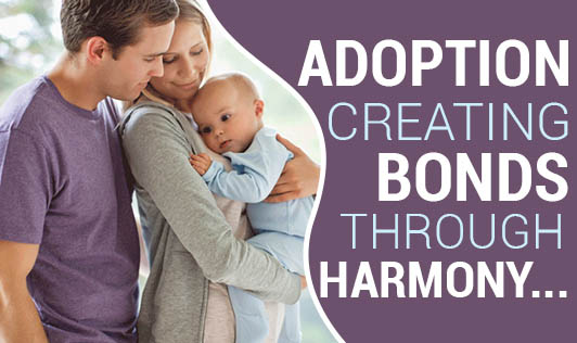 Adoption: Creating Bonds through Harmony