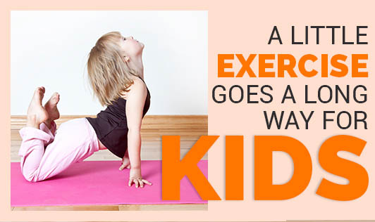 A little exercise goes a long way for kids