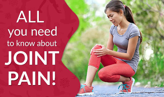 All You Need To Know About Joint Pain!