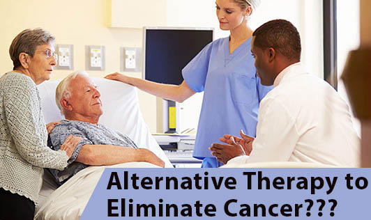 Alternative Therapy to Eliminate Cancer???