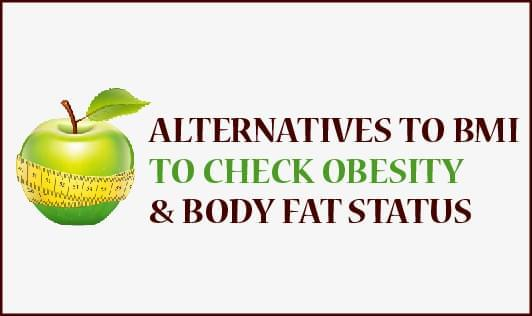 Alternatives to check BMI, obesity and body fat status