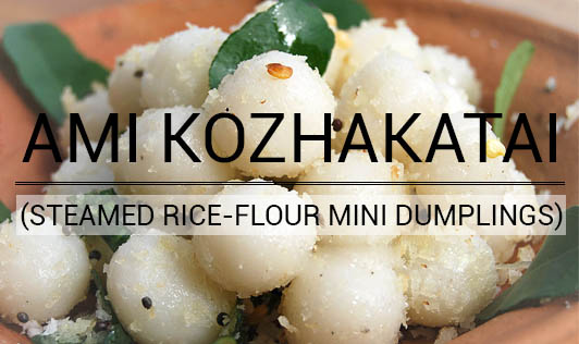 Ami Kozhakatai (Steamed Rice-Flour Mini Dumplings)