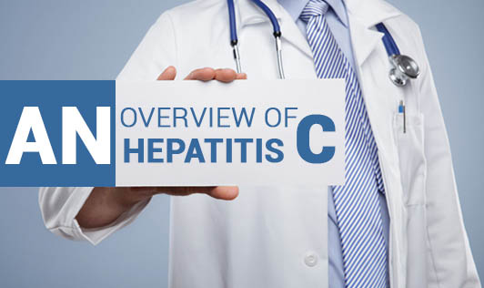 An Overview of Hepatitis C