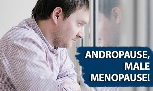 Andropause, Male Menopause!