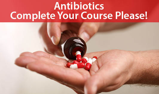 Antibiotics-Complete Your Course Please!
